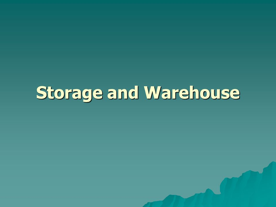 Storage and Warehouse