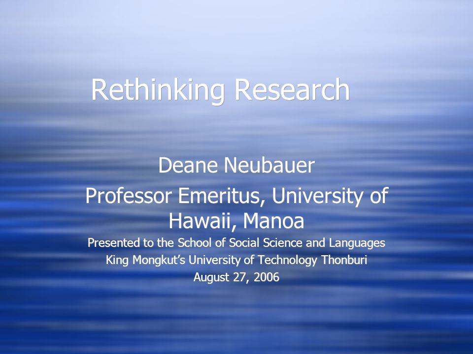 Rethinking Research Deane Neubauer