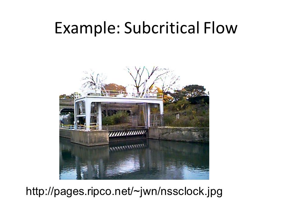 Example: Subcritical Flow