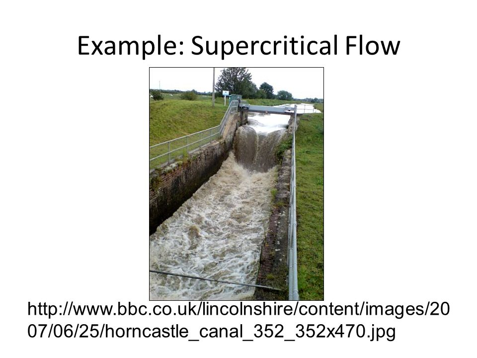 Example: Supercritical Flow