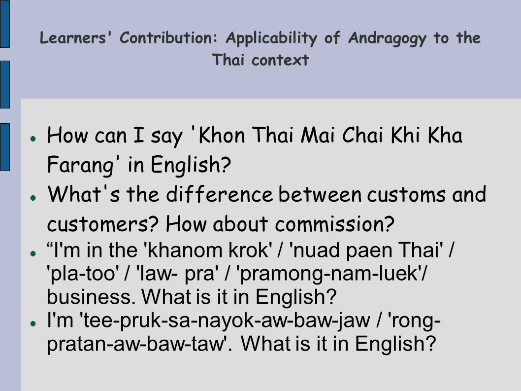 Learners Contribution: Applicability of Andragogy to the Thai context