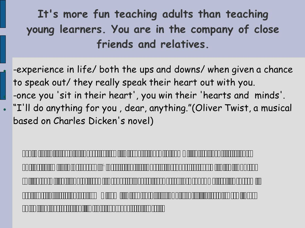 It s more fun teaching adults than teaching young learners