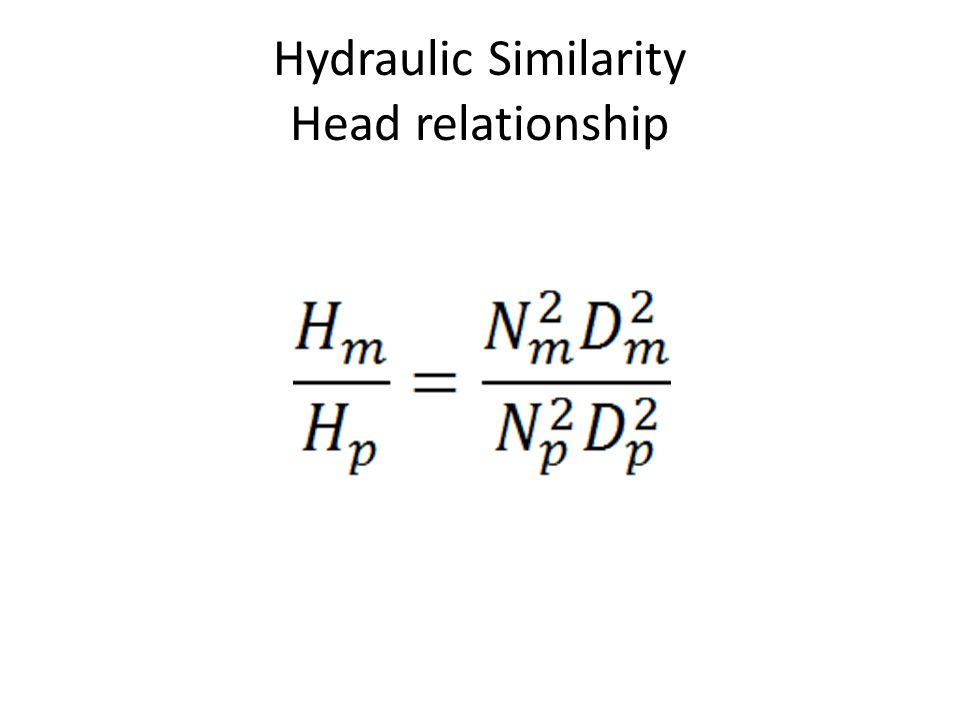 Hydraulic Similarity Head relationship