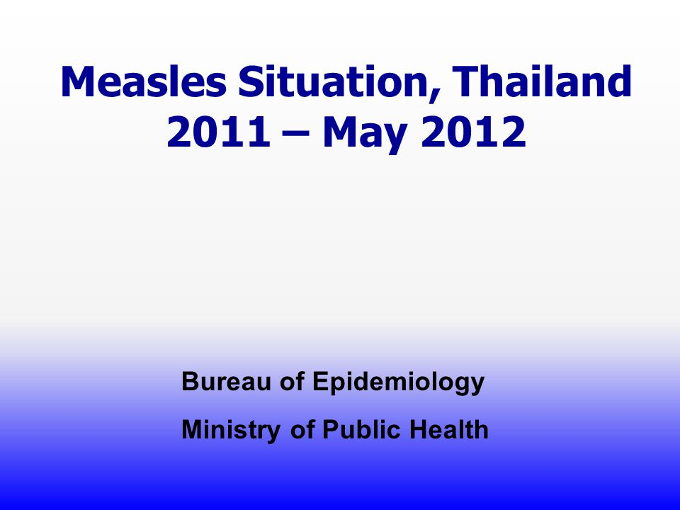 Measles Situation, Thailand 2011 – May 2012