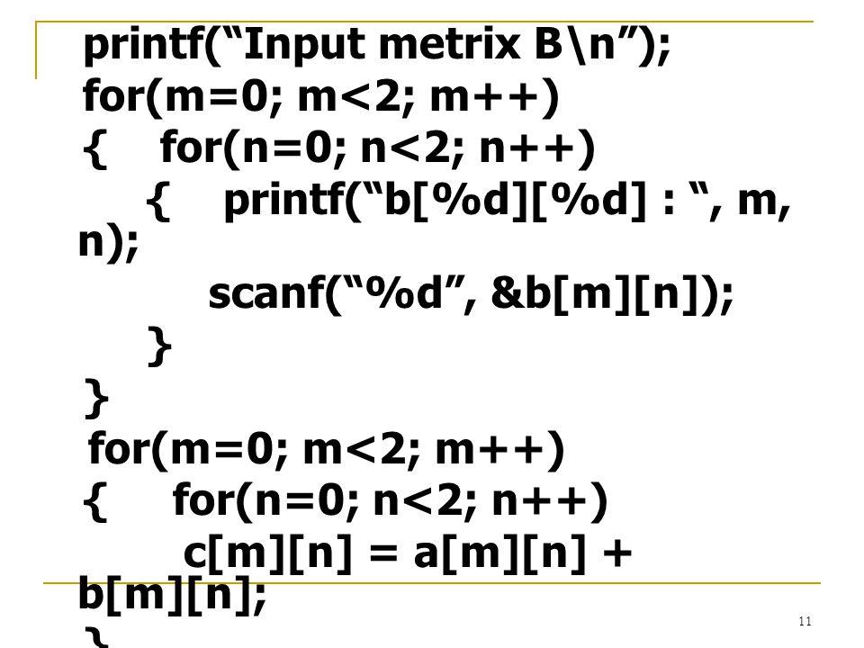 printf( Input metrix B\n );