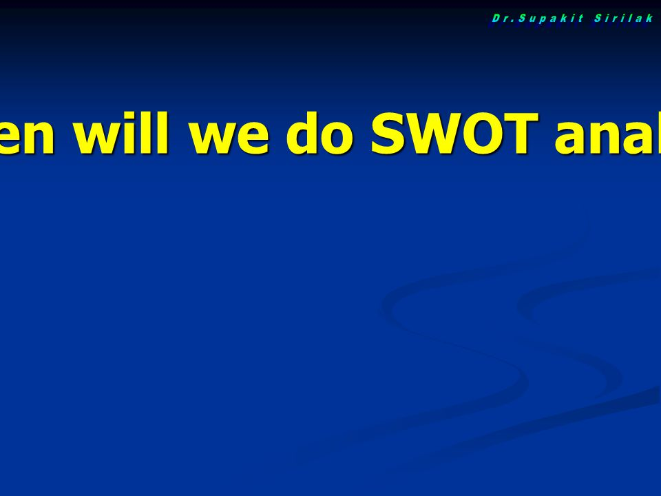 When will we do SWOT analysis