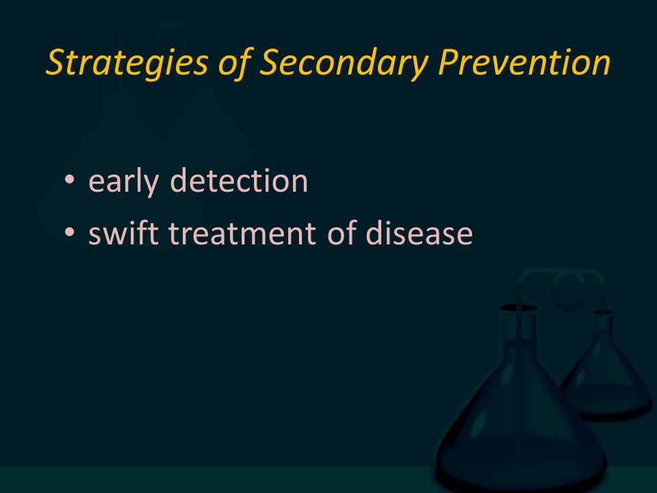 Strategies of Secondary Prevention