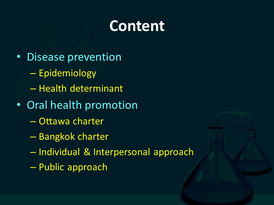 Content Disease prevention Oral health promotion Epidemiology