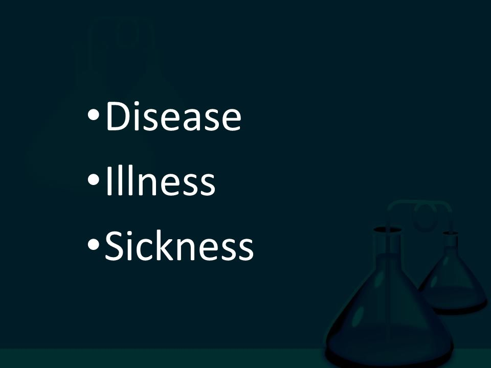 Disease Illness Sickness