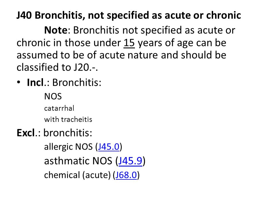 J40 Bronchitis, not specified as acute or chronic