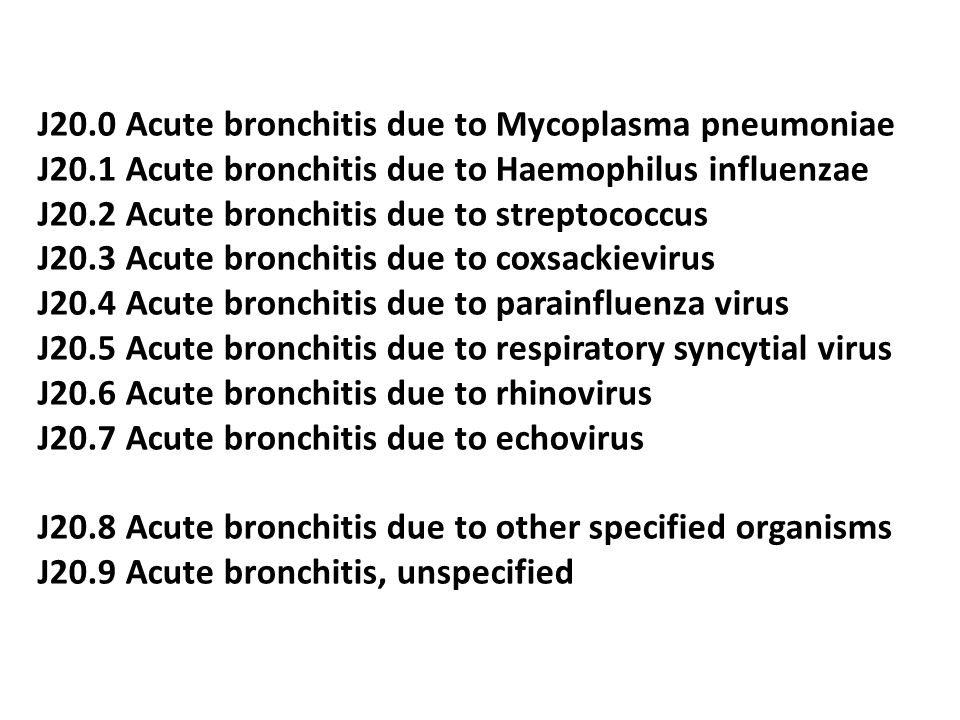 J20. 0 Acute bronchitis due to Mycoplasma pneumoniae J20