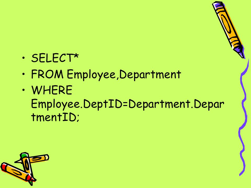 SELECT* FROM Employee,Department WHERE Employee.DeptID=Department.DepartmentID;
