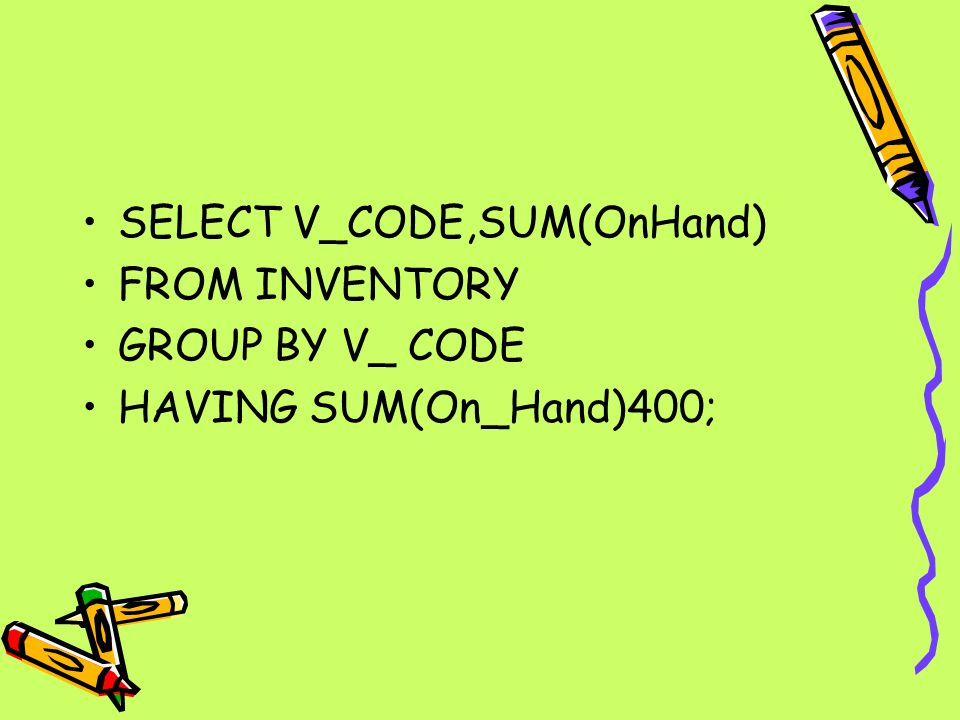 SELECT V_CODE,SUM(OnHand)