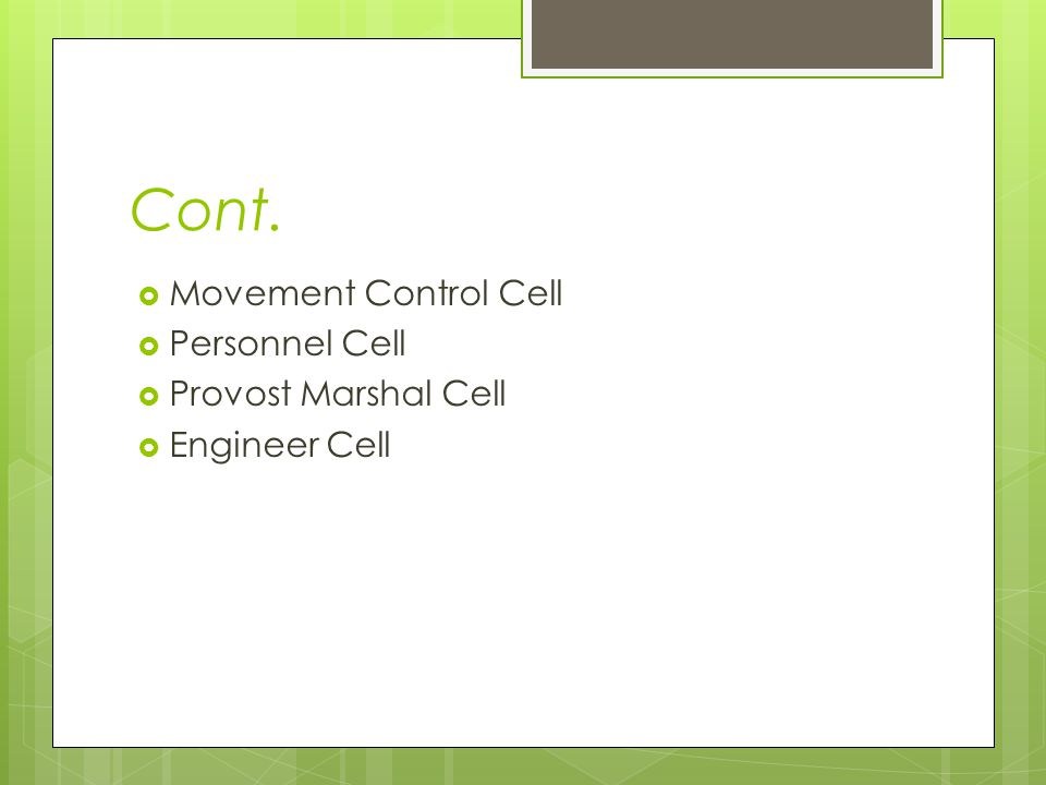 Cont. Movement Control Cell Personnel Cell Provost Marshal Cell