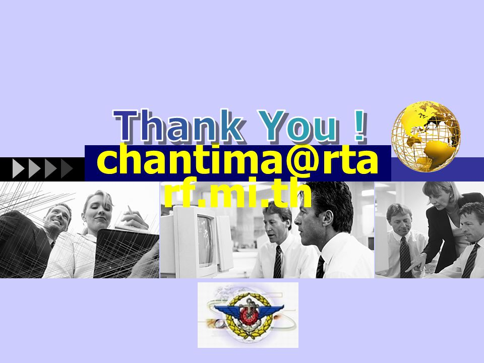 Thank You ! chantima@rtarf.mi.th