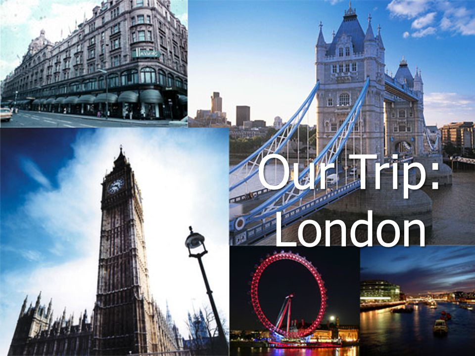 Our Trip: London