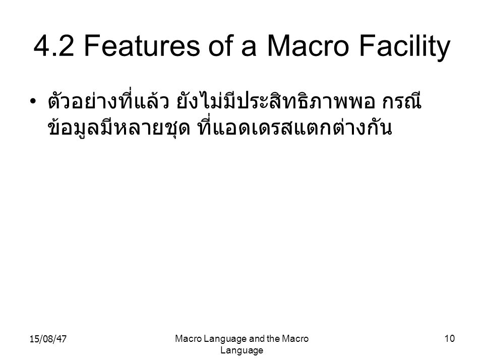4.2 Features of a Macro Facility