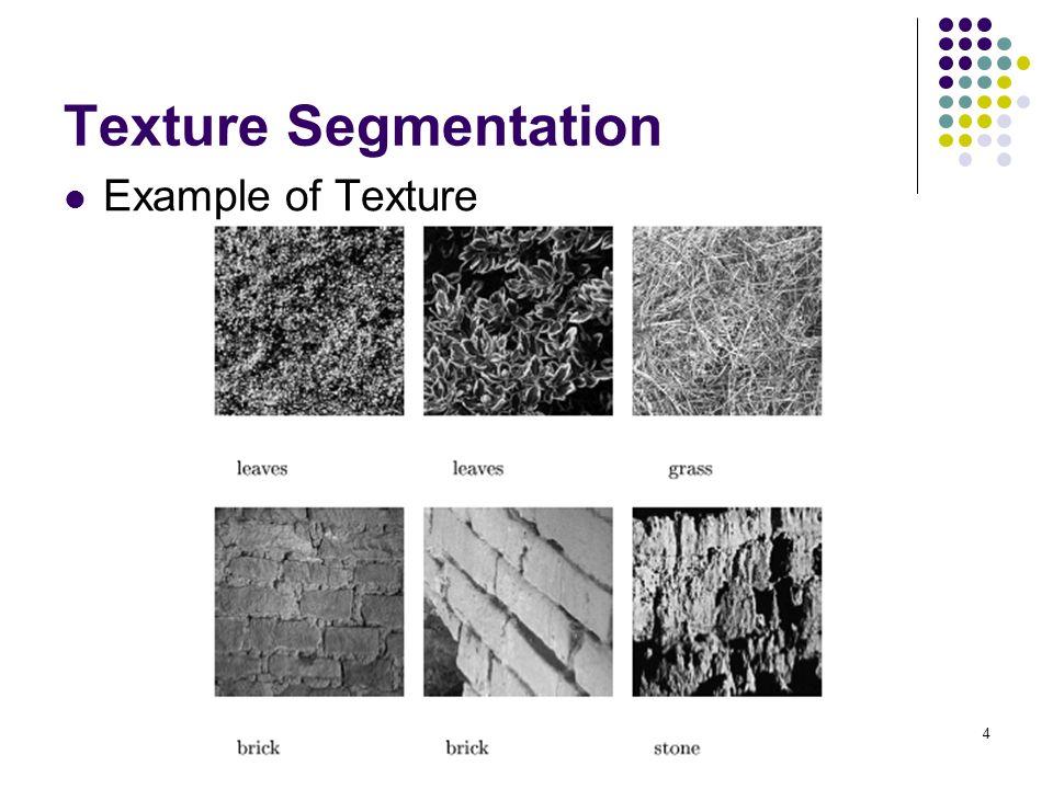 Texture Segmentation Example of Texture