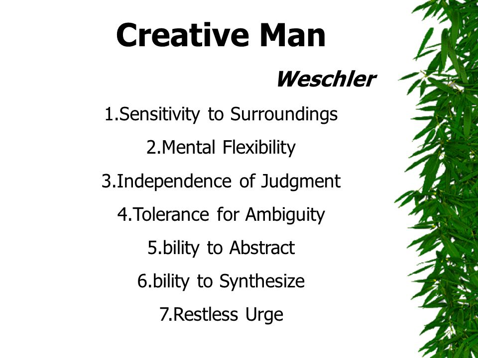Creative Man Weschler 1.Sensitivity to Surroundings