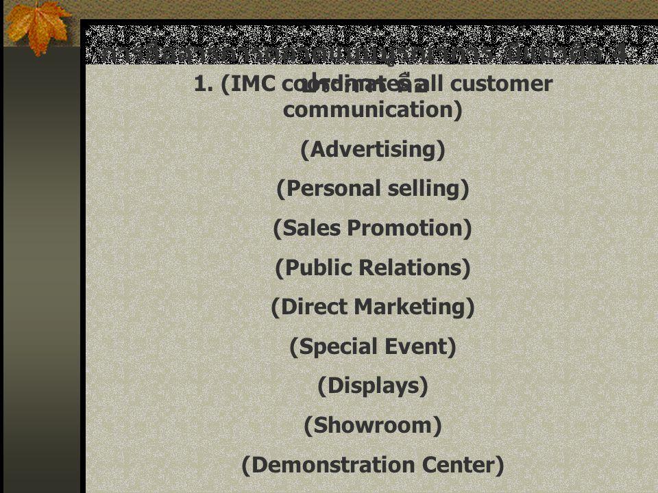 การสื่อสารการตลาดแบบบูรณาการ มีแนวคิด 4 ประการ คือ