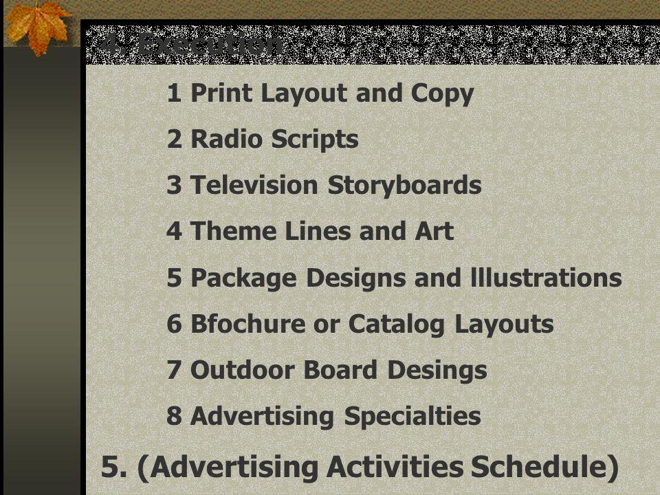 5. (Advertising Activities Schedule)
