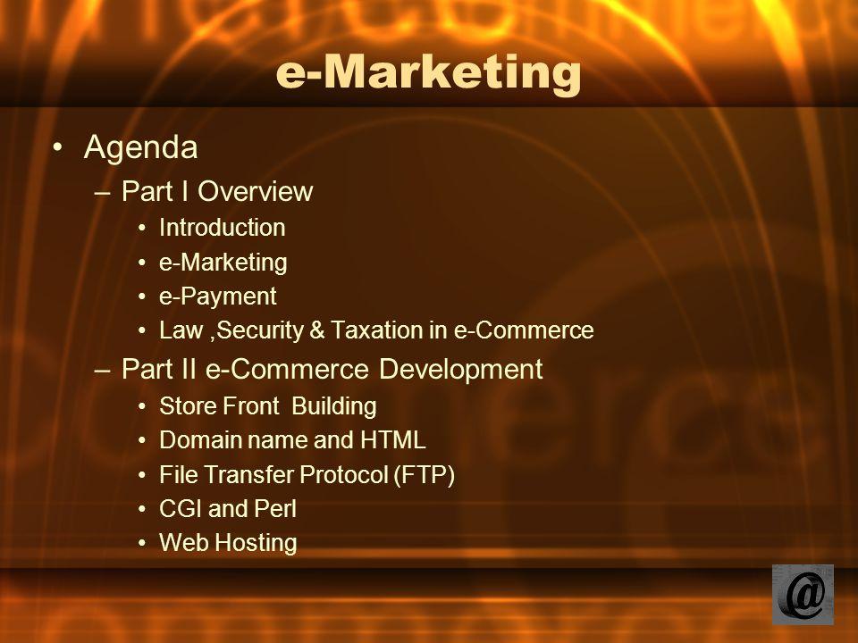 e-Marketing Agenda Part I Overview Part II e-Commerce Development