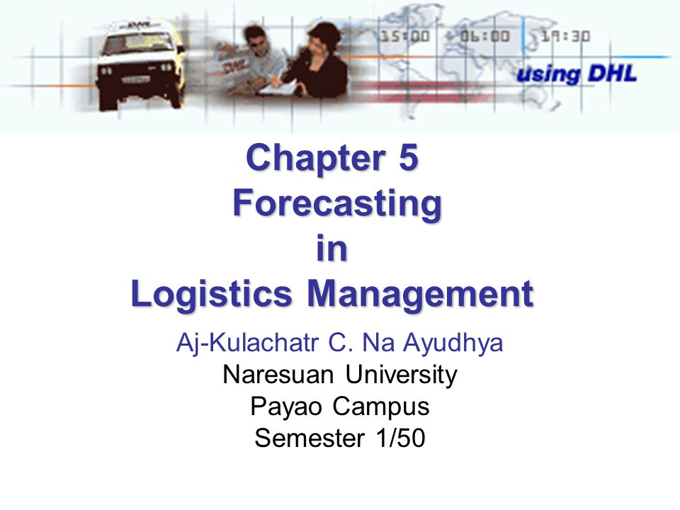 Chapter 5 Forecasting in Logistics Management