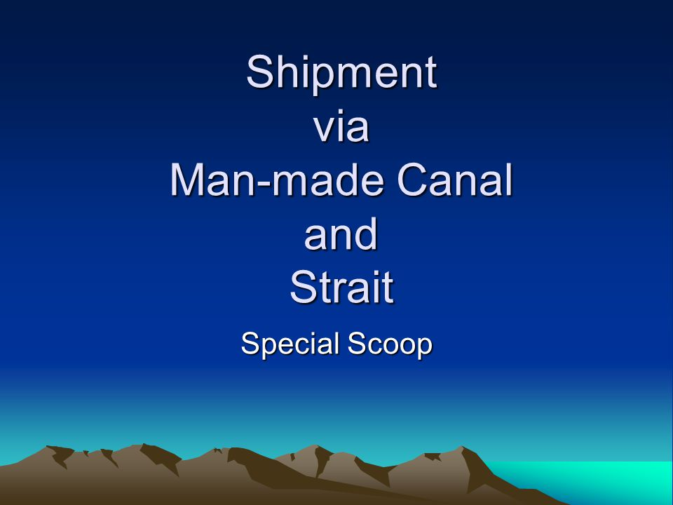 Shipment via Man-made Canal and Strait