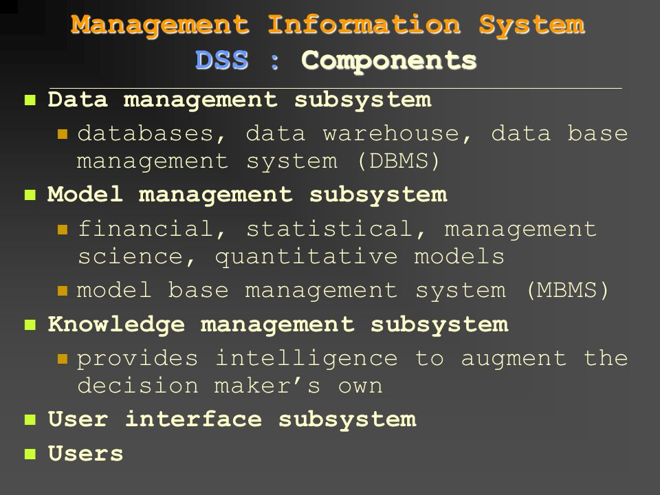 Management Information System DSS : Components