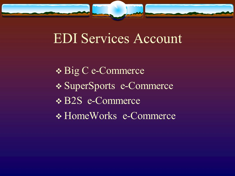 EDI Services Account Big C e-Commerce SuperSports e-Commerce