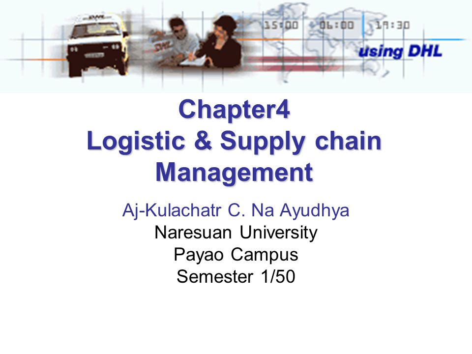 Chapter4 Logistic & Supply chain Management