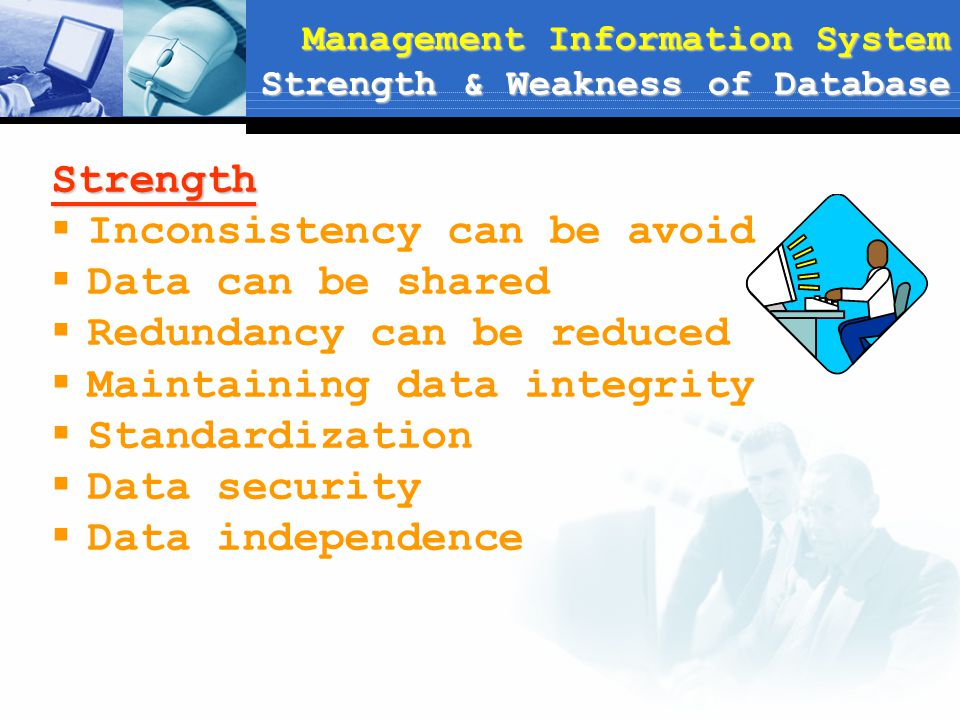 Management Information System Strength & Weakness of Database
