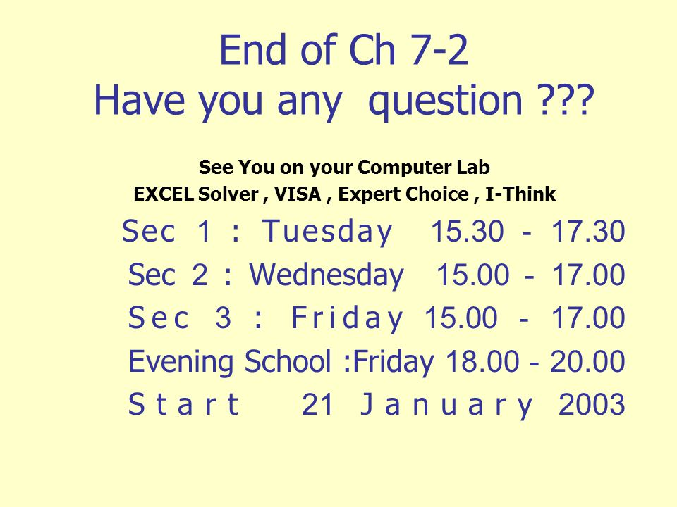 End of Ch 7-2 Have you any question