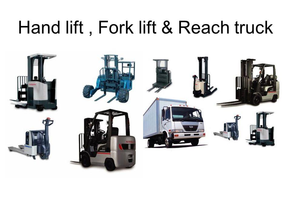 Hand lift , Fork lift & Reach truck