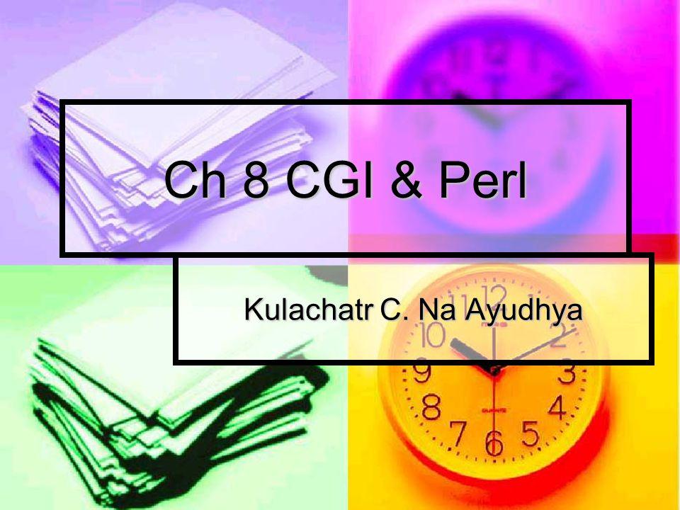 Ch 8 CGI & Perl Kulachatr C. Na Ayudhya