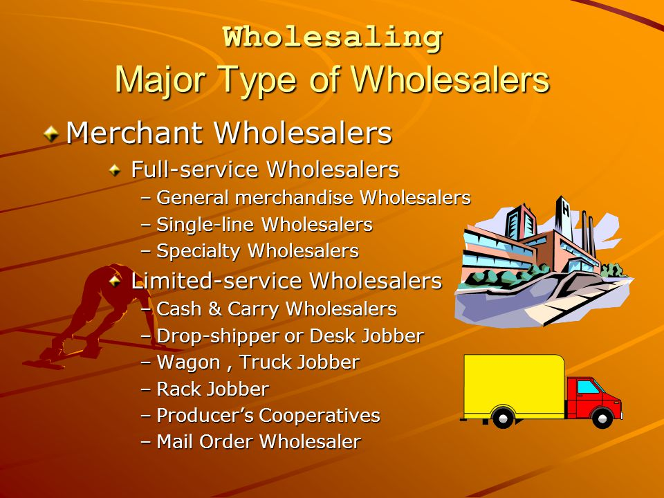 Wholesaling Major Type of Wholesalers