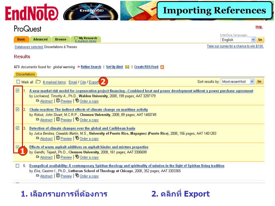 Importing References 2 1 1. เลือกรายการที่ต้องการ 2. คลิกที่ Export