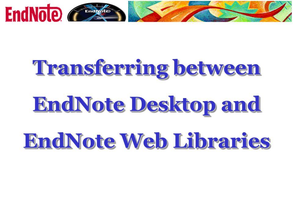 Transferring between EndNote Desktop and EndNote Web Libraries