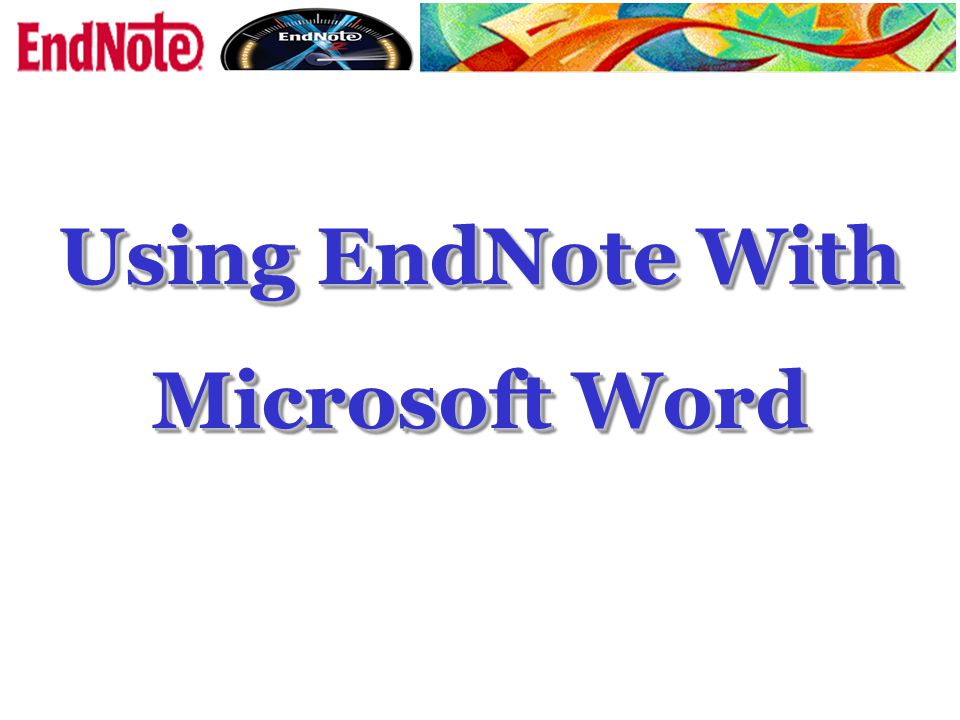 Using EndNote With Microsoft Word