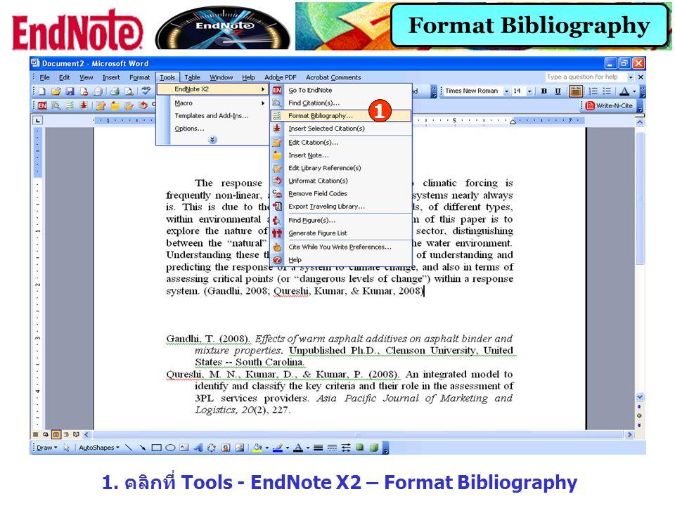 1. คลิกที่ Tools - EndNote X2 – Format Bibliography
