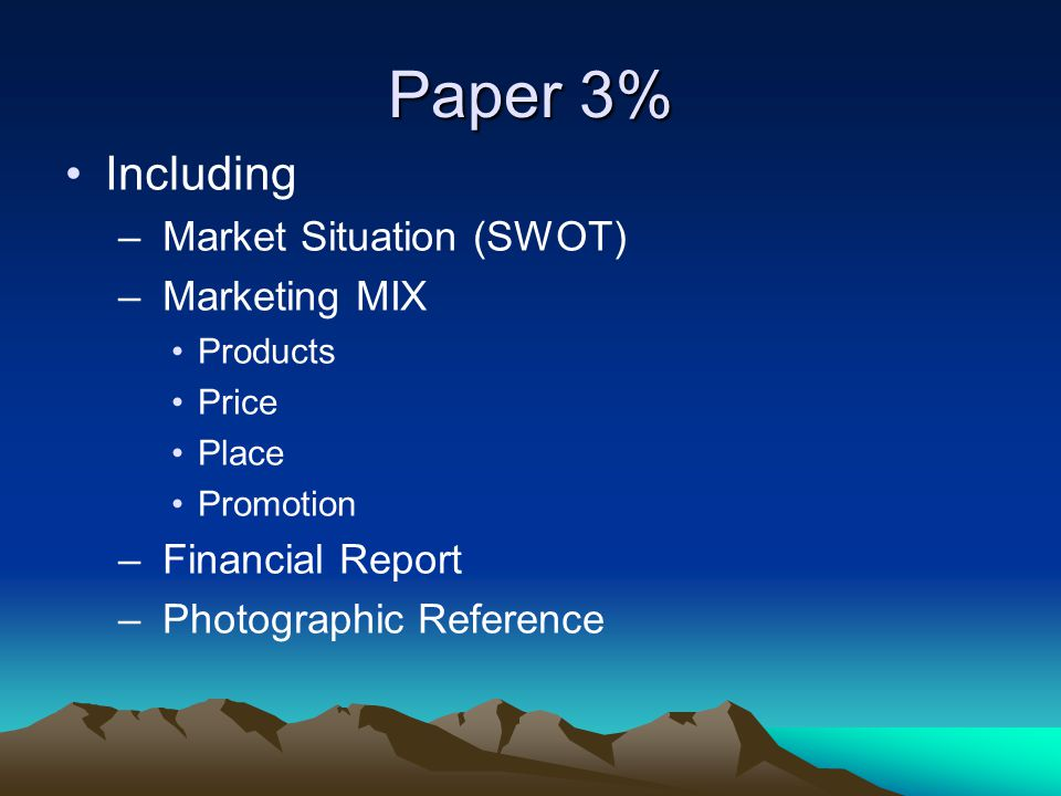 Paper 3% Including Market Situation (SWOT) Marketing MIX