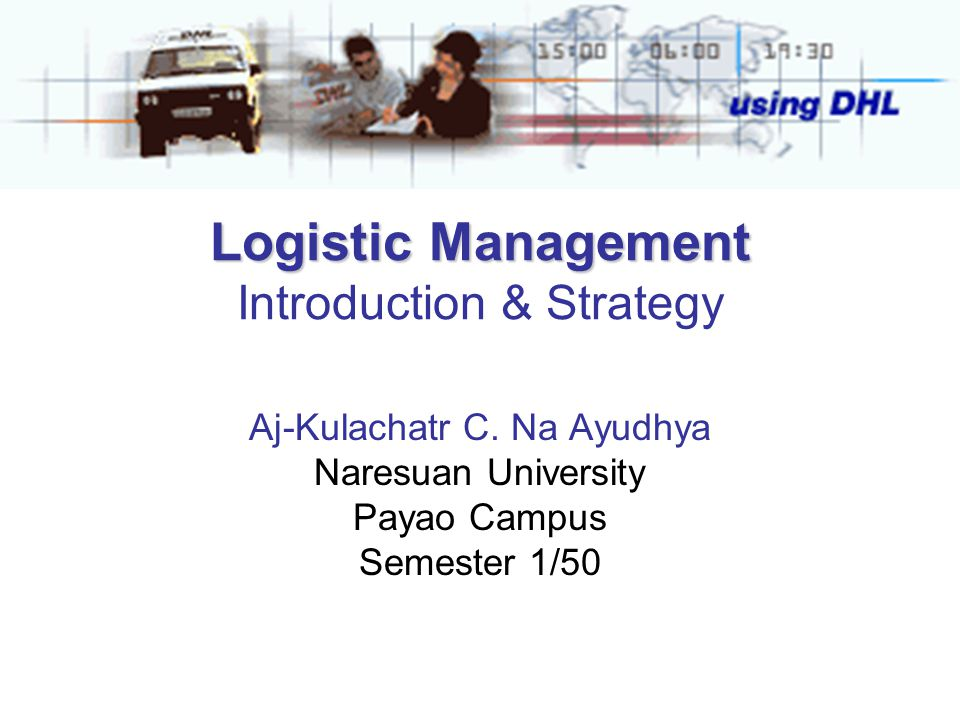 Logistic Management Introduction & Strategy