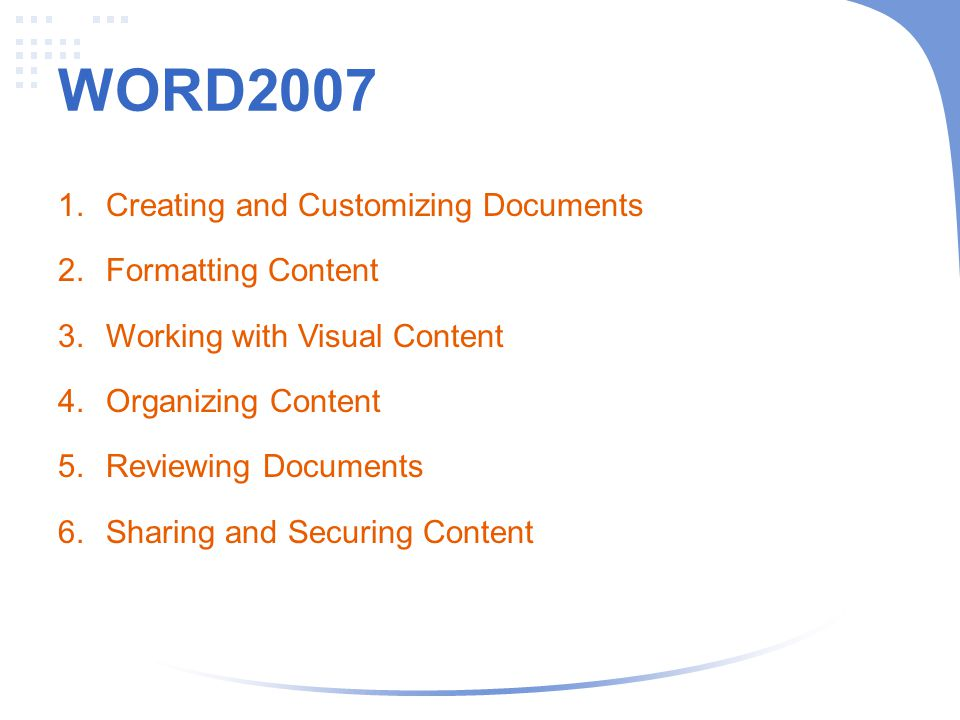 WORD2007 Creating and Customizing Documents Formatting Content