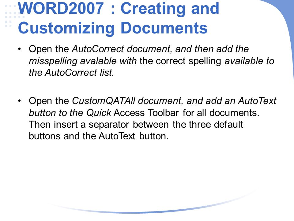 WORD2007 : Creating and Customizing Documents