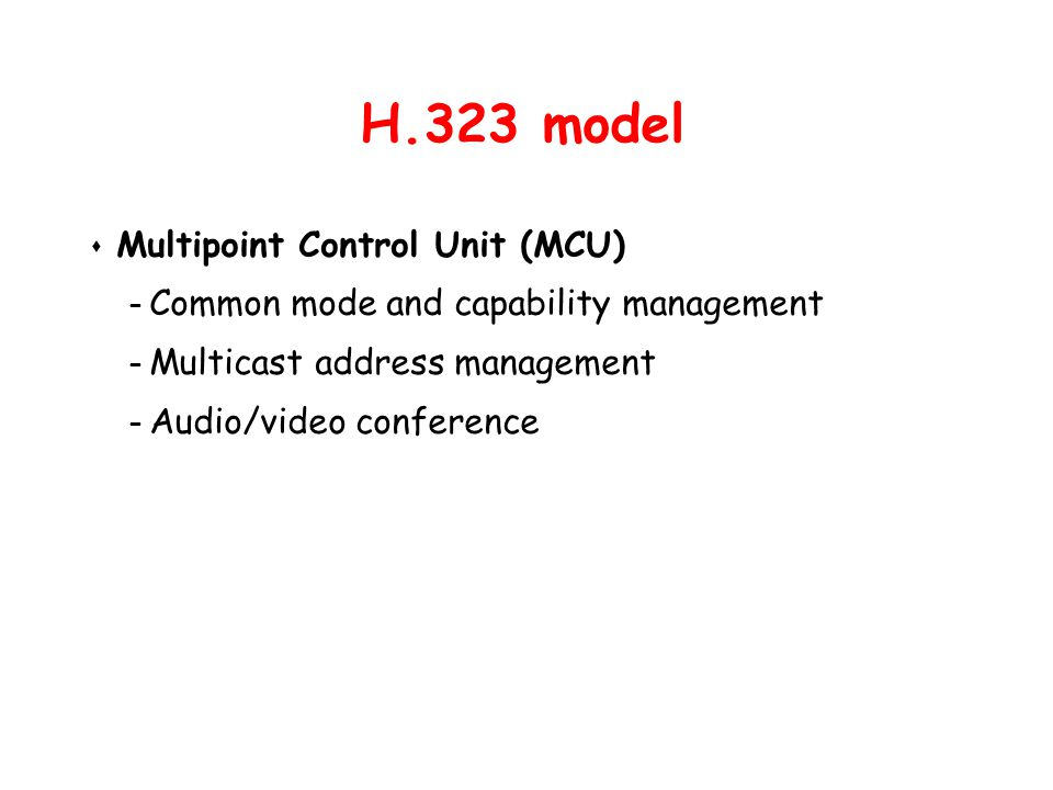 H.323 model Multipoint Control Unit (MCU)