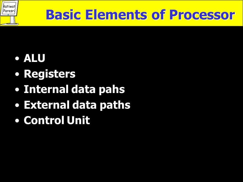 Basic Elements of Processor