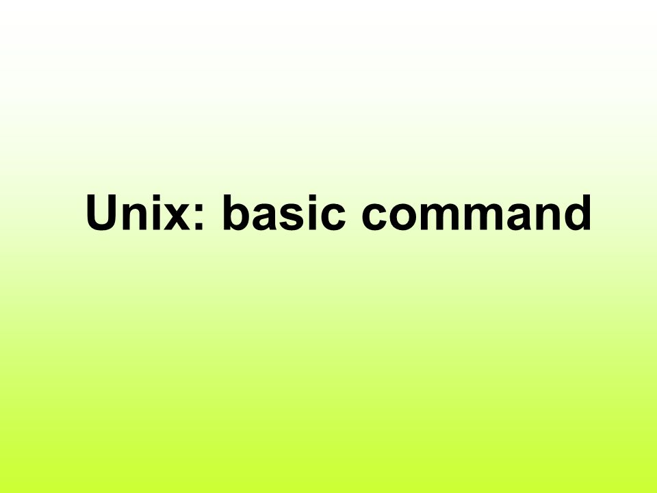 Unix: basic command