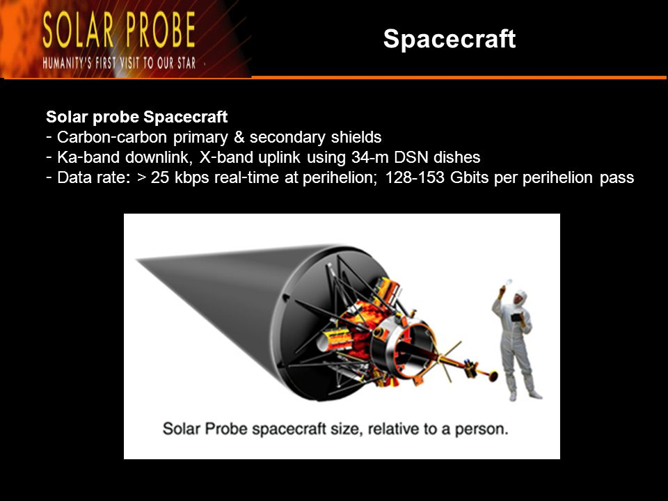 Spacecraft Solar probe Spacecraft