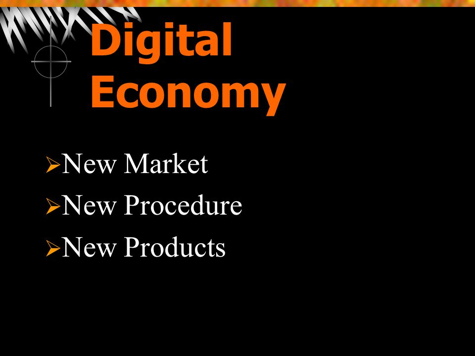 Digital Economy New Market New Procedure New Products