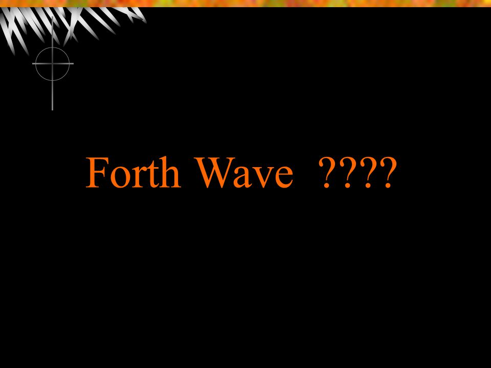 Forth Wave